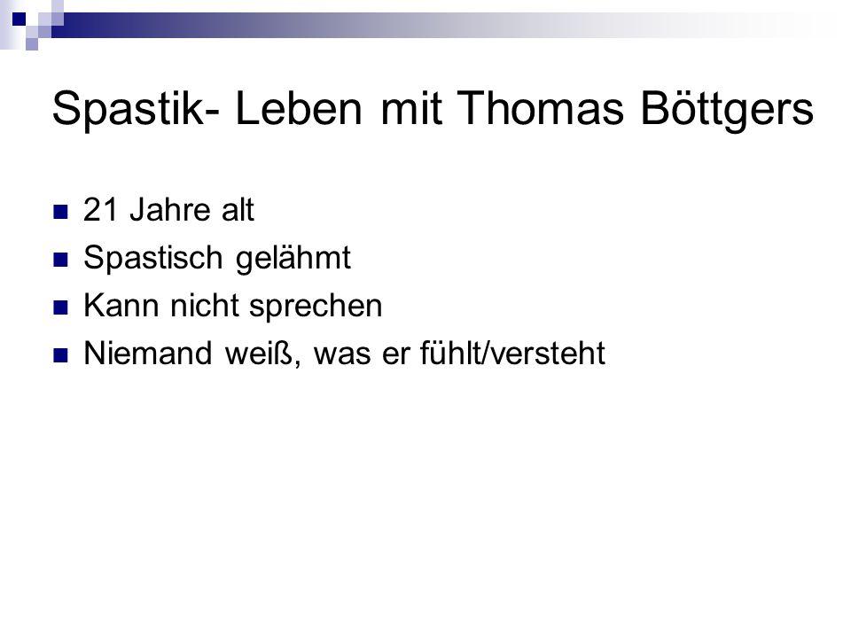 Spastik- Leben mit Thomas Böttgers