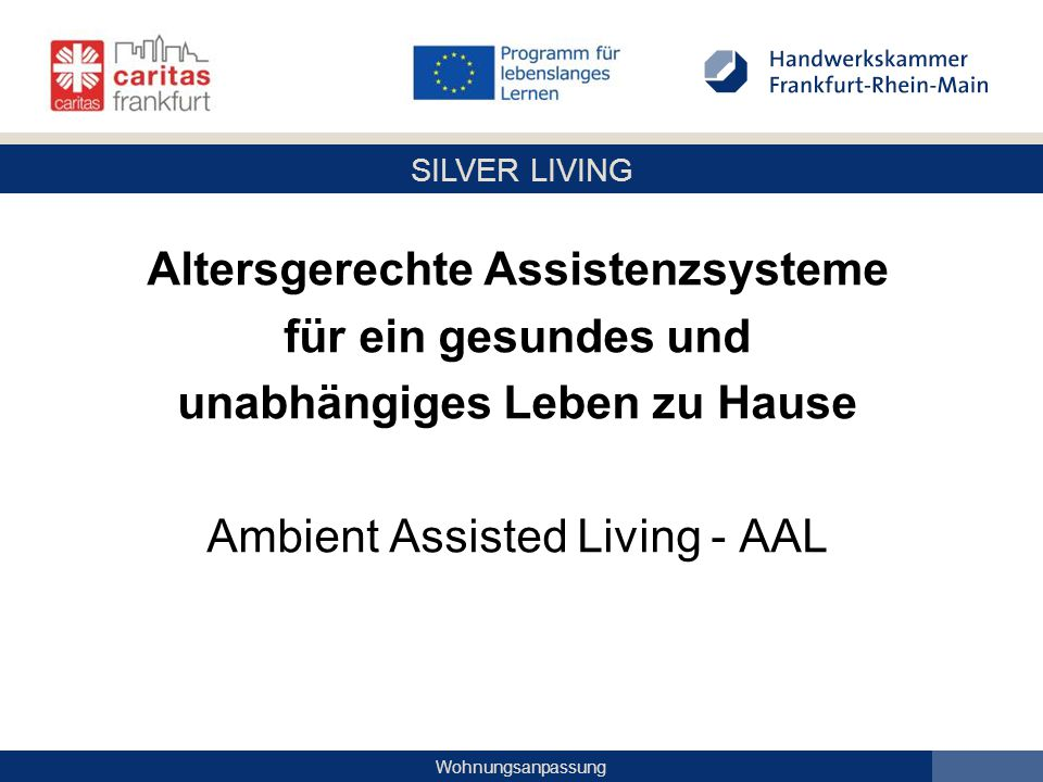 Altersgerechte Assistenzsysteme unabhängiges Leben zu Hause