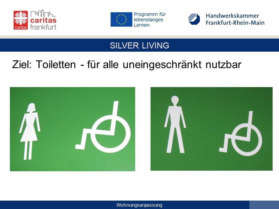 Ziel: Toiletten - für alle uneingeschränkt nutzbar
