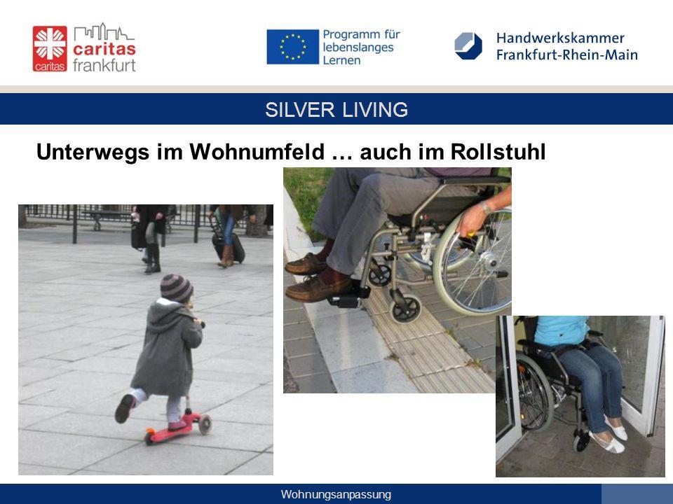 Unterwegs im Wohnumfeld … auch im Rollstuhl