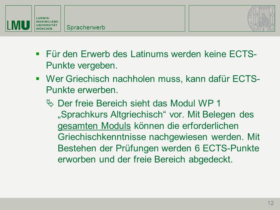 Für den Erwerb des Latinums werden keine ECTS-Punkte vergeben.
