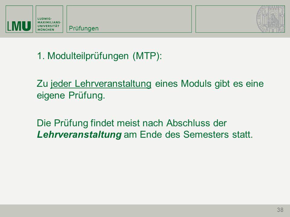 1. Modulteilprüfungen (MTP):