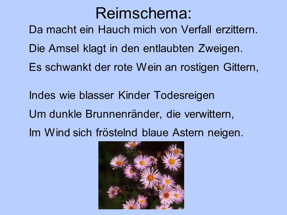 Reimschema: Da macht ein Hauch mich von Verfall erzittern.