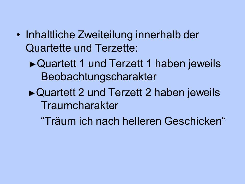 Inhaltliche Zweiteilung innerhalb der Quartette und Terzette: