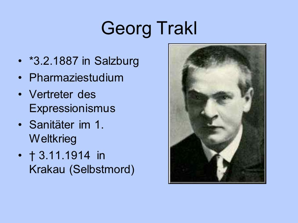 Georg Trakl *3.2.1887 in Salzburg Pharmaziestudium