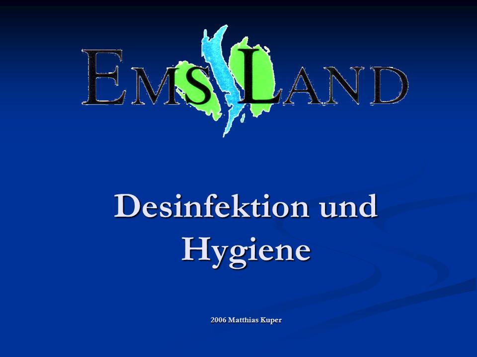 Desinfektion und Hygiene 2006 Matthias Kuper