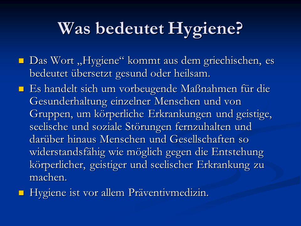 """Was bedeutet Hygiene Das Wort """"Hygiene kommt aus dem griechischen, es bedeutet übersetzt gesund oder heilsam."""