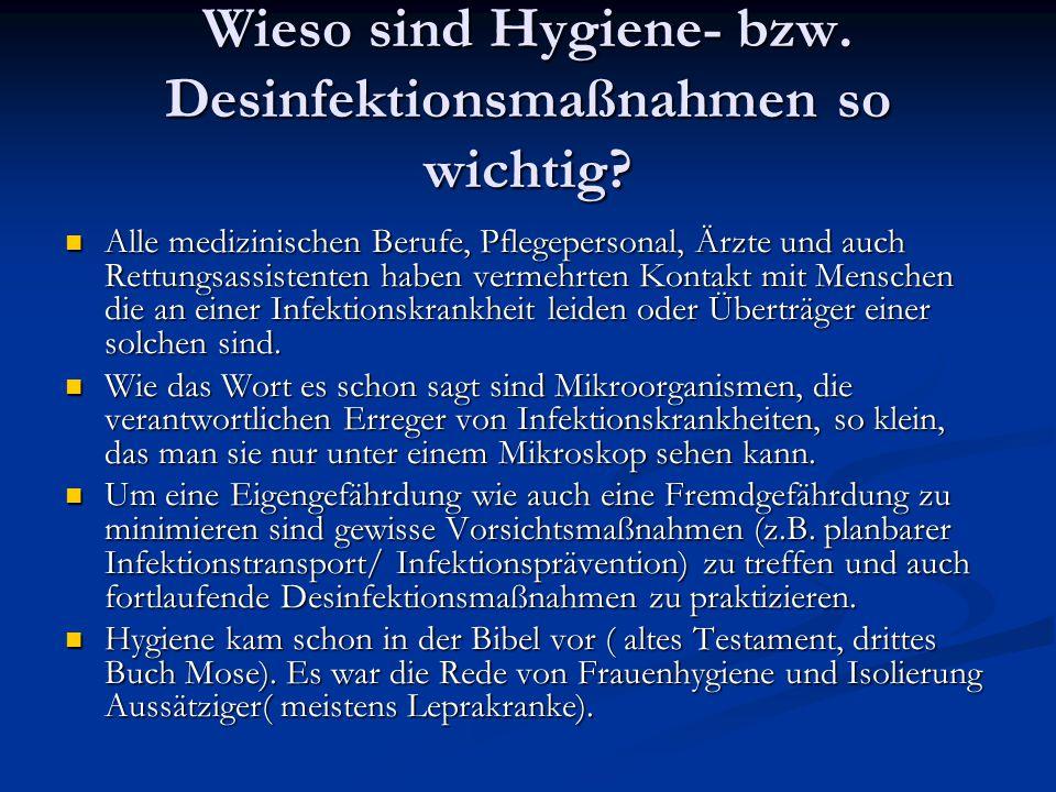 Wieso sind Hygiene- bzw. Desinfektionsmaßnahmen so wichtig