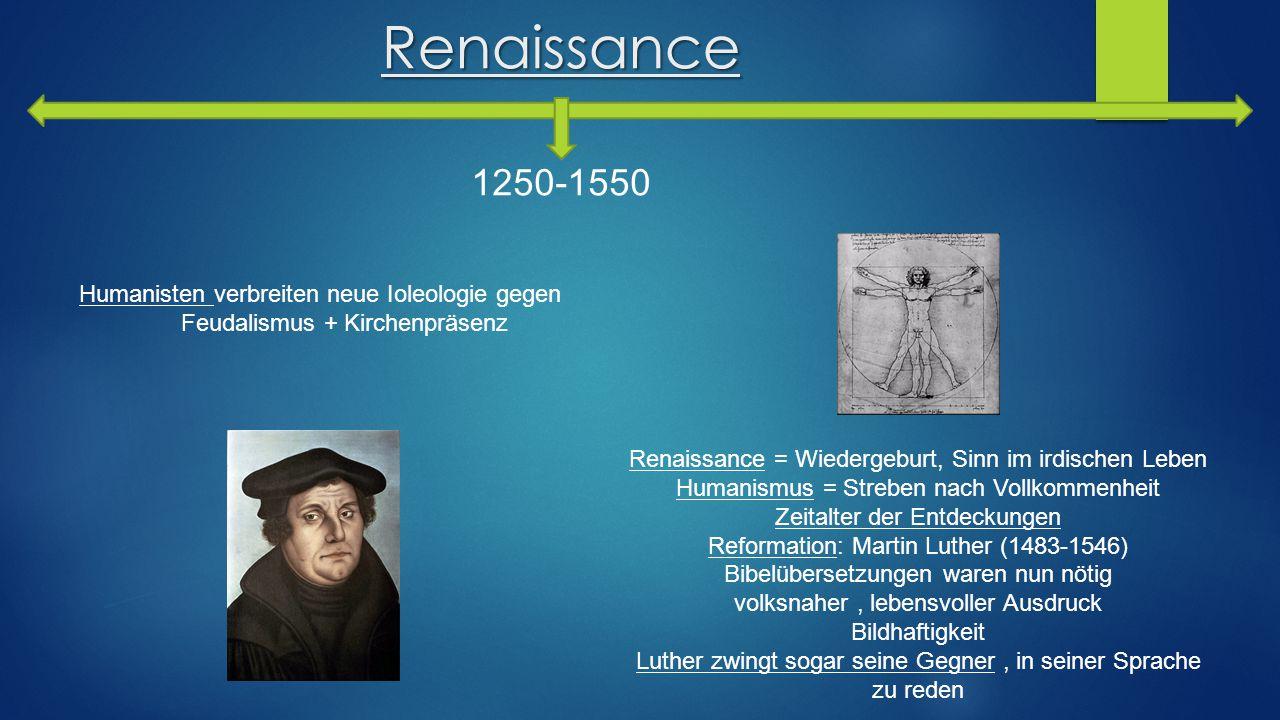 Renaissance 1250-1550 Humanisten verbreiten neue Ioleologie gegen