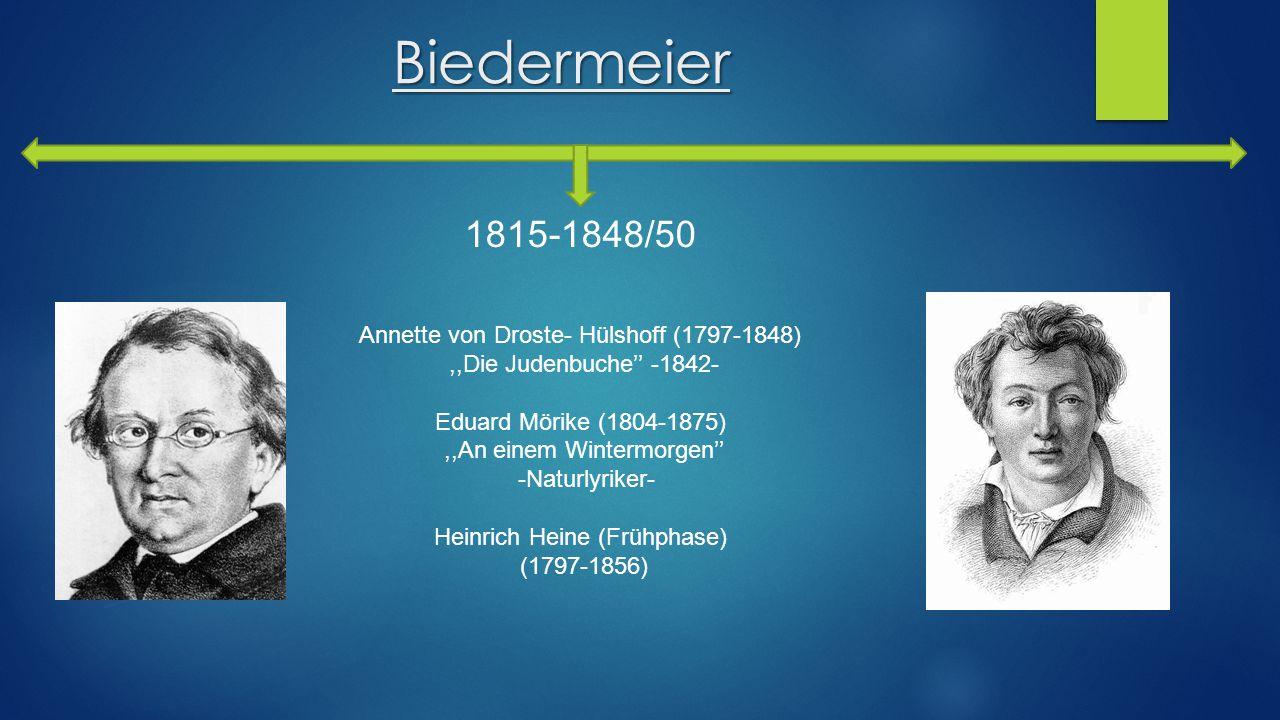 Biedermeier 1815-1848/50 Annette von Droste- Hülshoff (1797-1848)