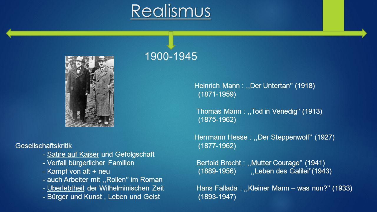 Realismus 1900-1945 Heinrich Mann : ,,Der Untertan'' (1918)