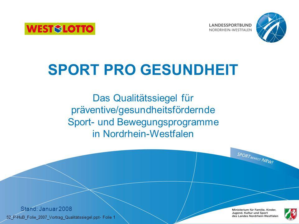 SPORT PRO GESUNDHEIT Das Qualitätssiegel für präventive/gesundheitsfördernde Sport- und Bewegungsprogramme in Nordrhein-Westfalen.