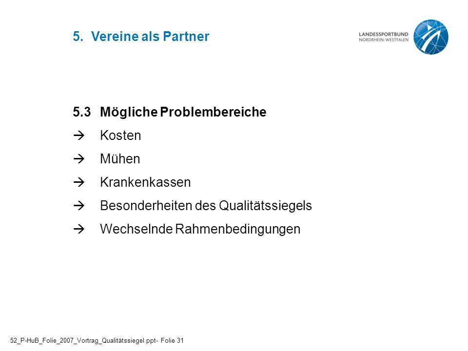 5.3 Mögliche Problembereiche  Kosten  Mühen  Krankenkassen