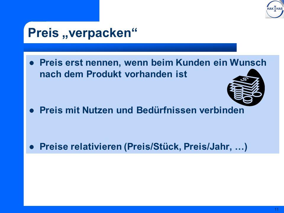 """Preis """"verpacken Preis erst nennen, wenn beim Kunden ein Wunsch nach dem Produkt vorhanden ist. Preis mit Nutzen und Bedürfnissen verbinden."""