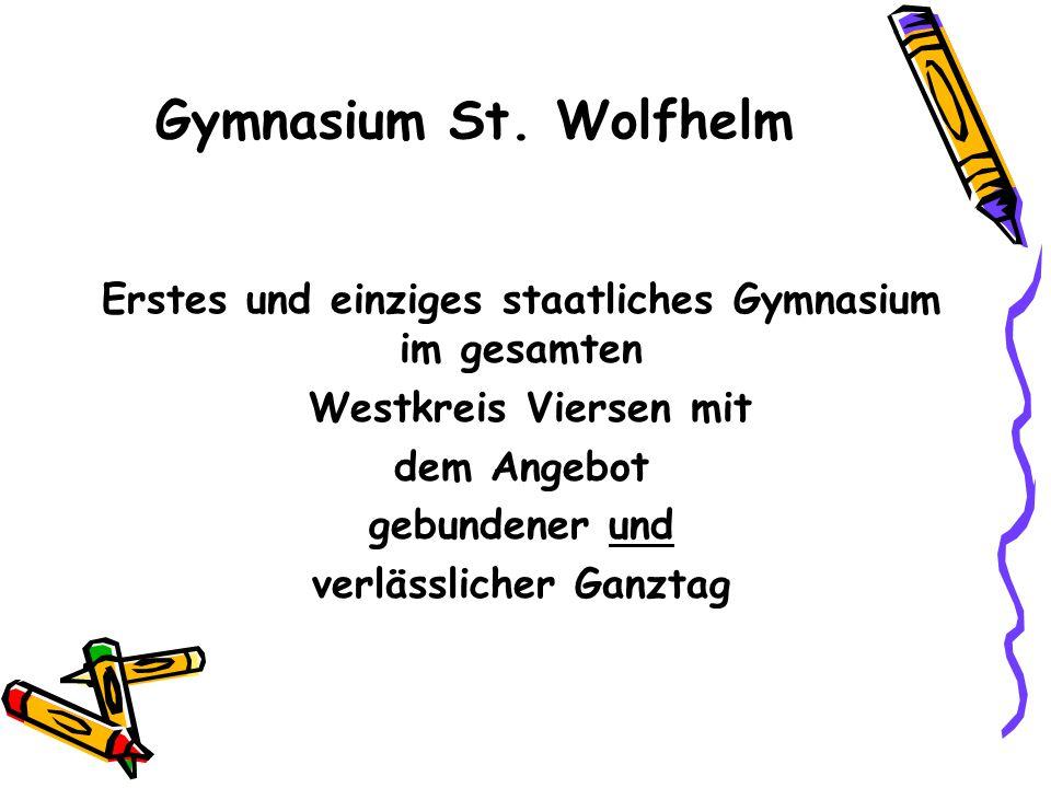 Gymnasium St. Wolfhelm Erstes und einziges staatliches Gymnasium im gesamten. Westkreis Viersen mit.