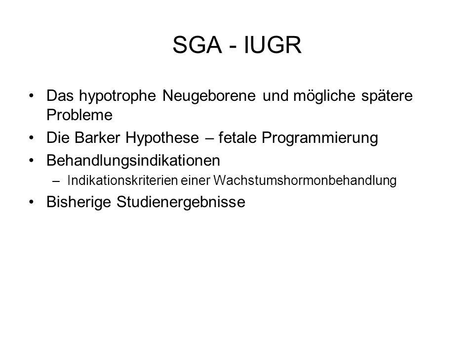 SGA - IUGR Das hypotrophe Neugeborene und mögliche spätere Probleme