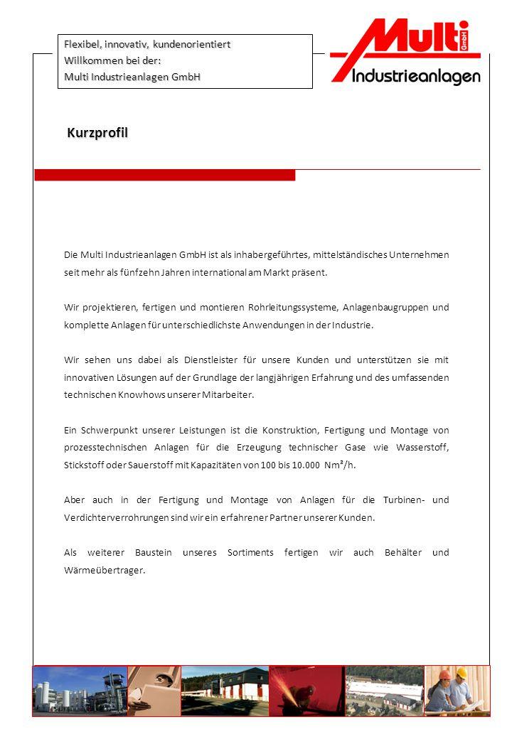 Flexibel, innovativ, kundenorientiert Willkommen bei der: Multi Industrieanlagen GmbH