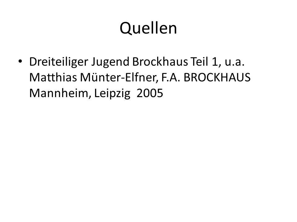 Quellen Dreiteiliger Jugend Brockhaus Teil 1, u.a.