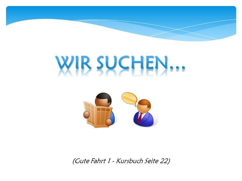 (Gute Fahrt 1 - Kursbuch Seite 22)