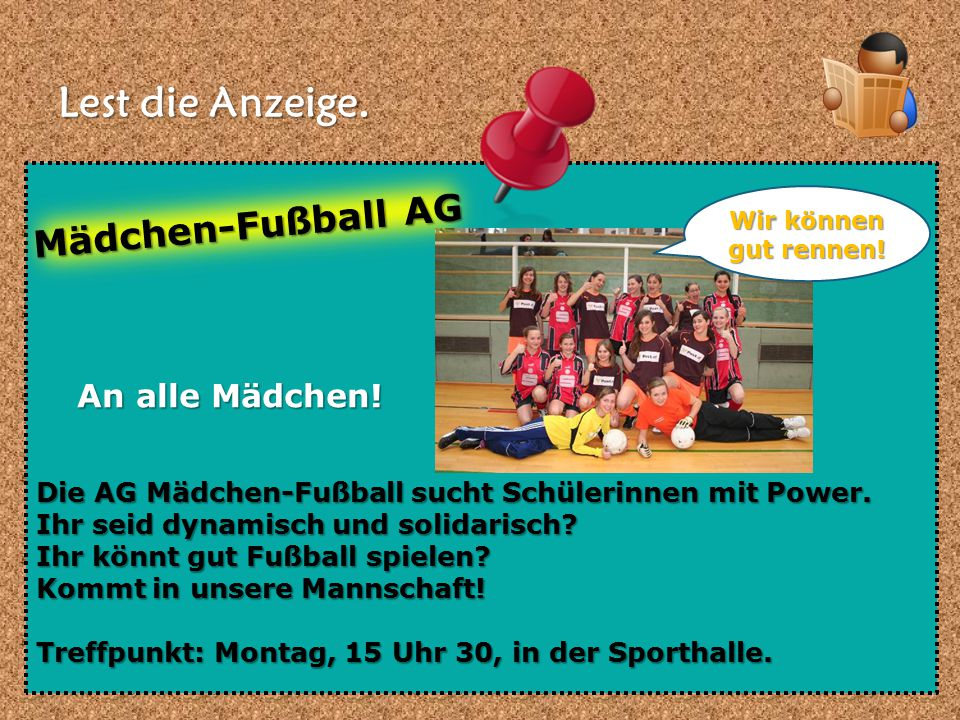 Lest die Anzeige. Mädchen-Fußball AG An alle Mädchen!
