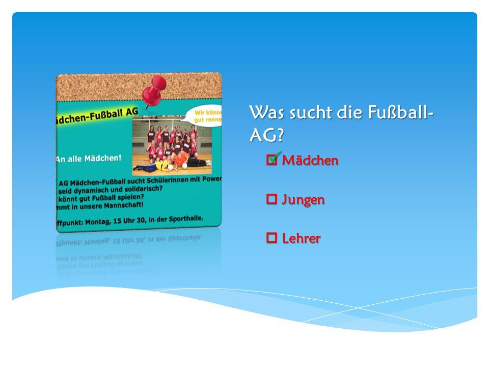 Was sucht die Fußball-AG