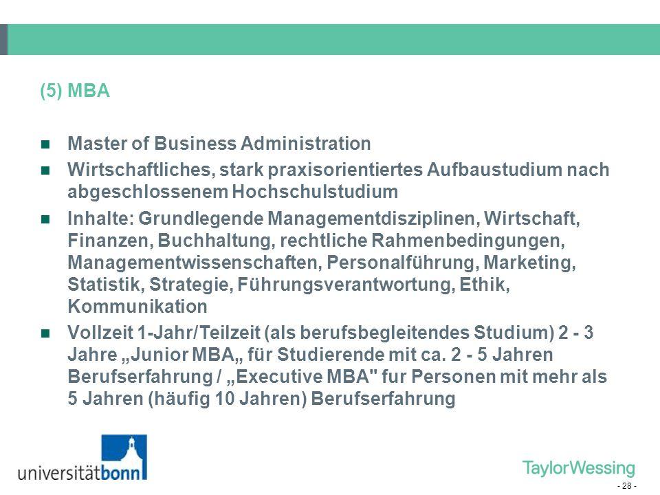 (5) MBA Master of Business Administration. Wirtschaftliches, stark praxisorientiertes Aufbaustudium nach abgeschlossenem Hochschulstudium.