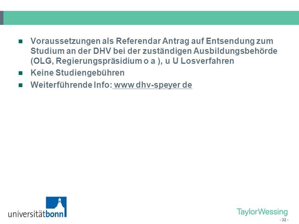 Voraussetzungen als Referendar Antrag auf Entsendung zum Studium an der DHV bei der zuständigen Ausbildungsbehörde (OLG, Regierungspräsidium o a ), u U Losverfahren