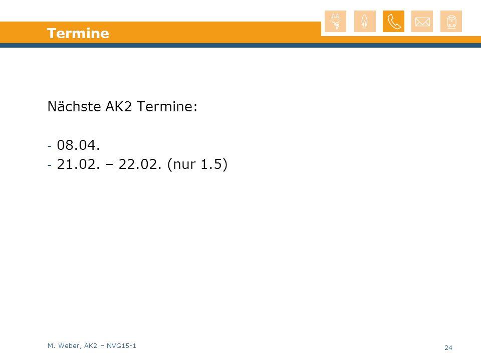 Termine Nächste AK2 Termine: 08.04. 21.02. – 22.02. (nur 1.5)