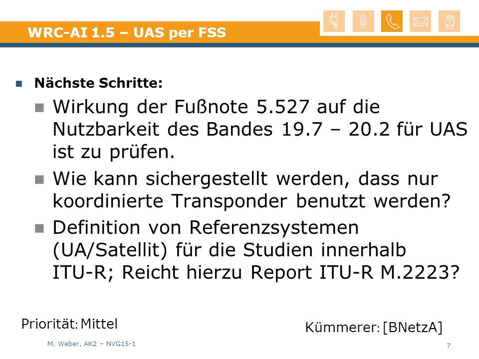 WRC-AI 1.5 – UAS per FSS Nächste Schritte: Wirkung der Fußnote 5.527 auf die Nutzbarkeit des Bandes 19.7 – 20.2 für UAS ist zu prüfen.