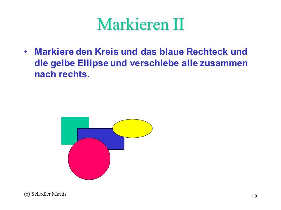 Markieren II Markiere den Kreis und das blaue Rechteck und die gelbe Ellipse und verschiebe alle zusammen nach rechts.