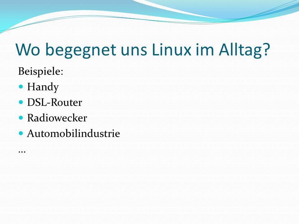 Wo begegnet uns Linux im Alltag