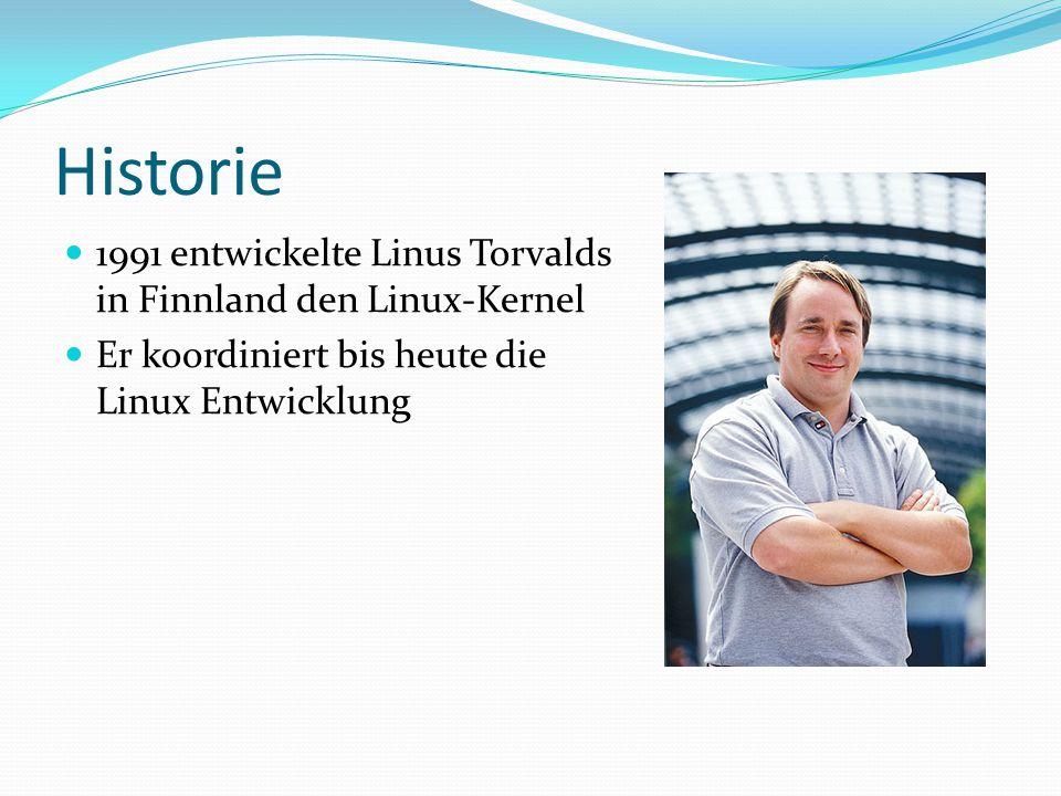 Historie 1991 entwickelte Linus Torvalds in Finnland den Linux-Kernel