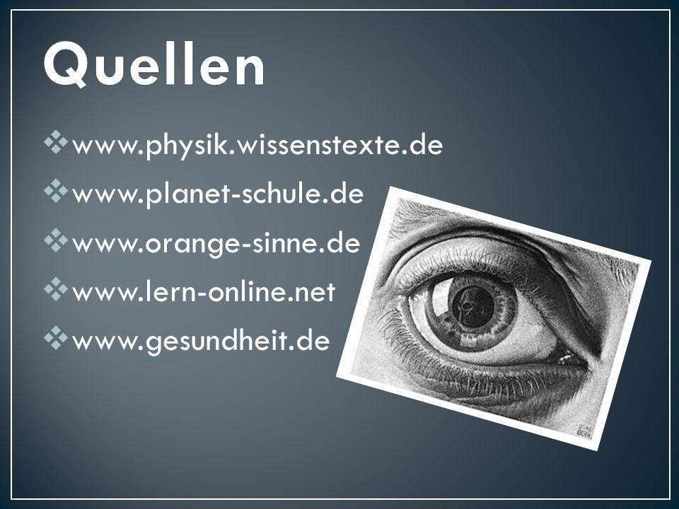 Quellen www.physik.wissenstexte.de www.planet-schule.de