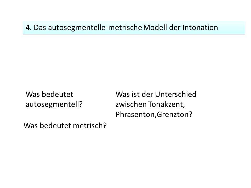 4. Das autosegmentelle-metrische Modell der Intonation