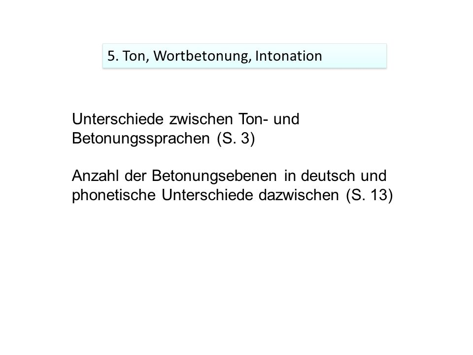5. Ton, Wortbetonung, Intonation