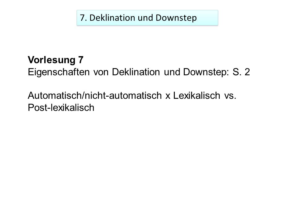 7. Deklination und Downstep