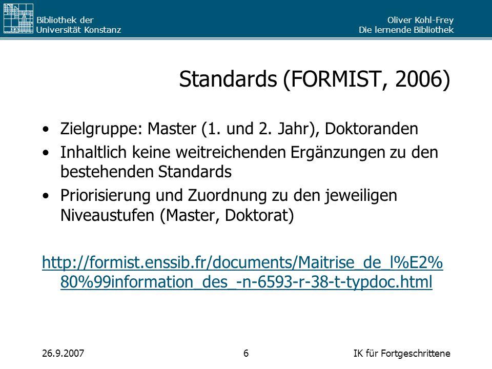 Standards (FORMIST, 2006) Zielgruppe: Master (1. und 2. Jahr), Doktoranden. Inhaltlich keine weitreichenden Ergänzungen zu den bestehenden Standards.