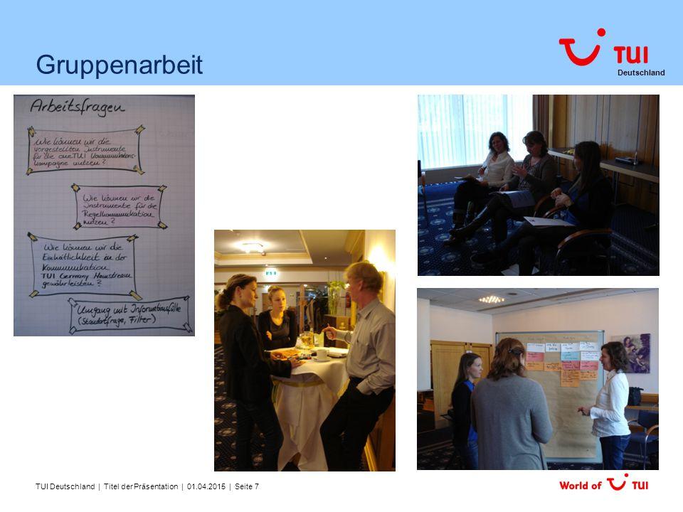 Gruppenarbeit TUI Deutschland | Titel der Präsentation | 09.04.2017 | Seite 7
