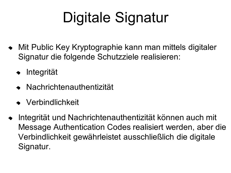 Digitale Signatur Mit Public Key Kryptographie kann man mittels digitaler Signatur die folgende Schutzziele realisieren: