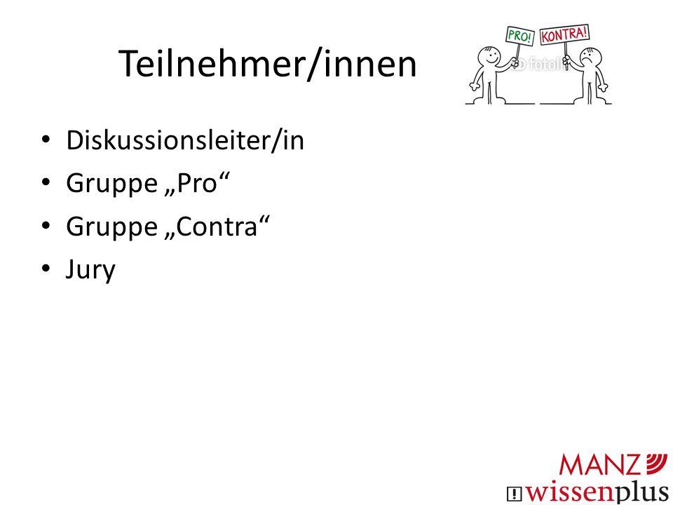"""Teilnehmer/innen Diskussionsleiter/in Gruppe """"Pro Gruppe """"Contra"""