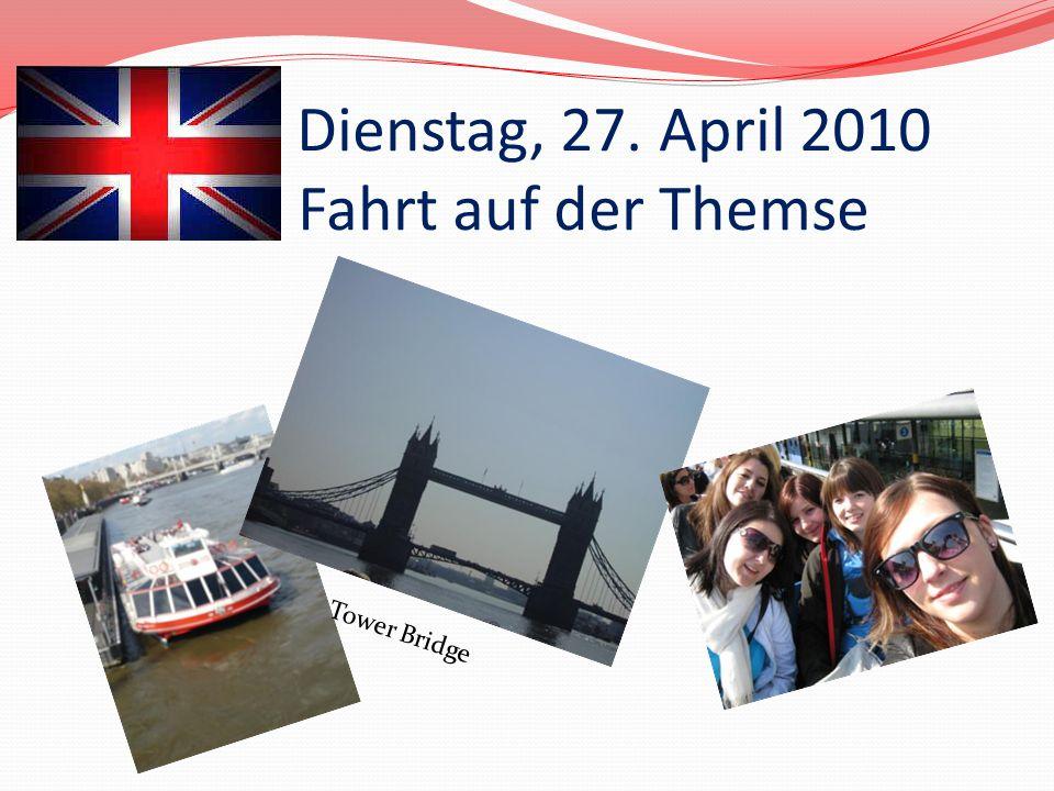 Dienstag, 27. April 2010 Fahrt auf der Themse