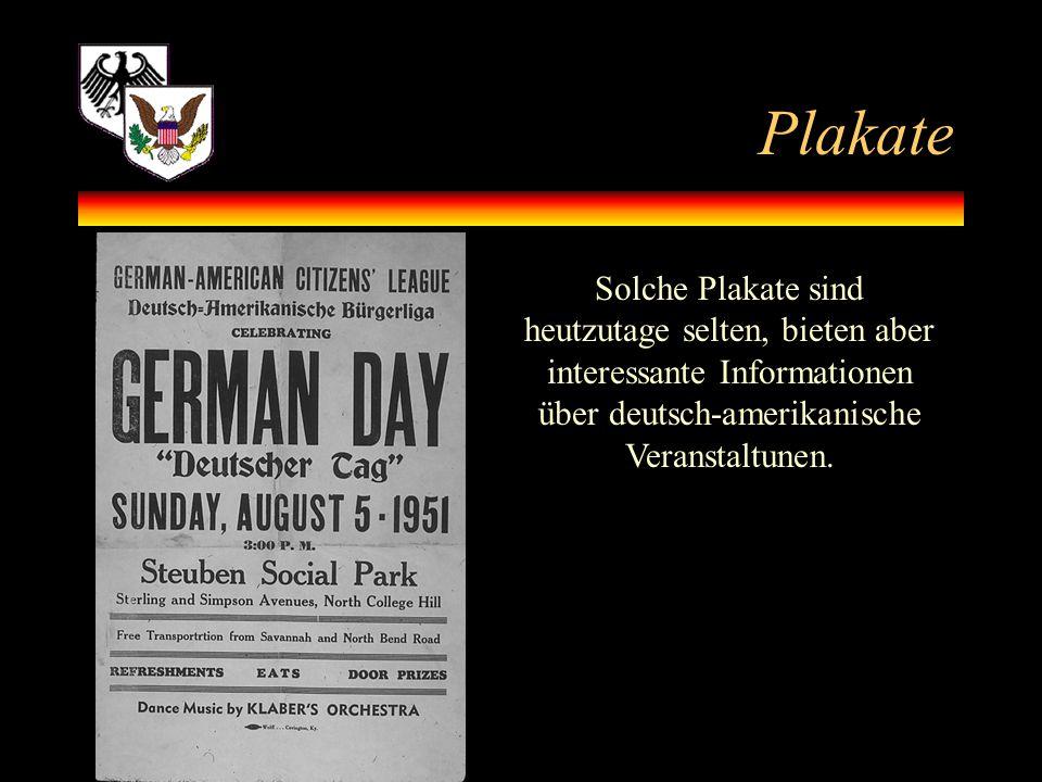 Plakate Solche Plakate sind heutzutage selten, bieten aber interessante Informationen über deutsch-amerikanische Veranstaltunen.