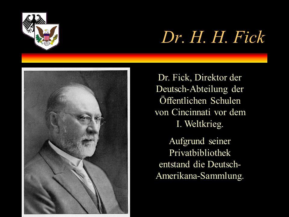 Dr. H. H. Fick Dr. Fick, Direktor der Deutsch-Abteilung der Öffentlichen Schulen von Cincinnati vor dem I. Weltkrieg.