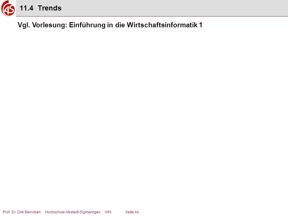 11.4 Trends Vgl. Vorlesung: Einführung in die Wirtschaftsinformatik 1