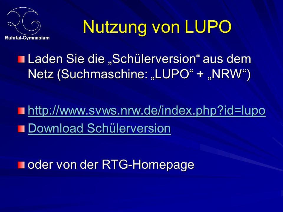 """Nutzung von LUPO Laden Sie die """"Schülerversion aus dem Netz (Suchmaschine: """"LUPO + """"NRW ) http://www.svws.nrw.de/index.php id=lupo."""