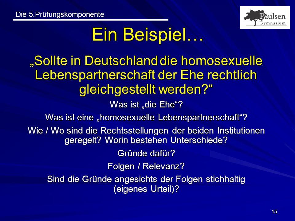 """Ein Beispiel… """"Sollte in Deutschland die homosexuelle Lebenspartnerschaft der Ehe rechtlich gleichgestellt werden"""
