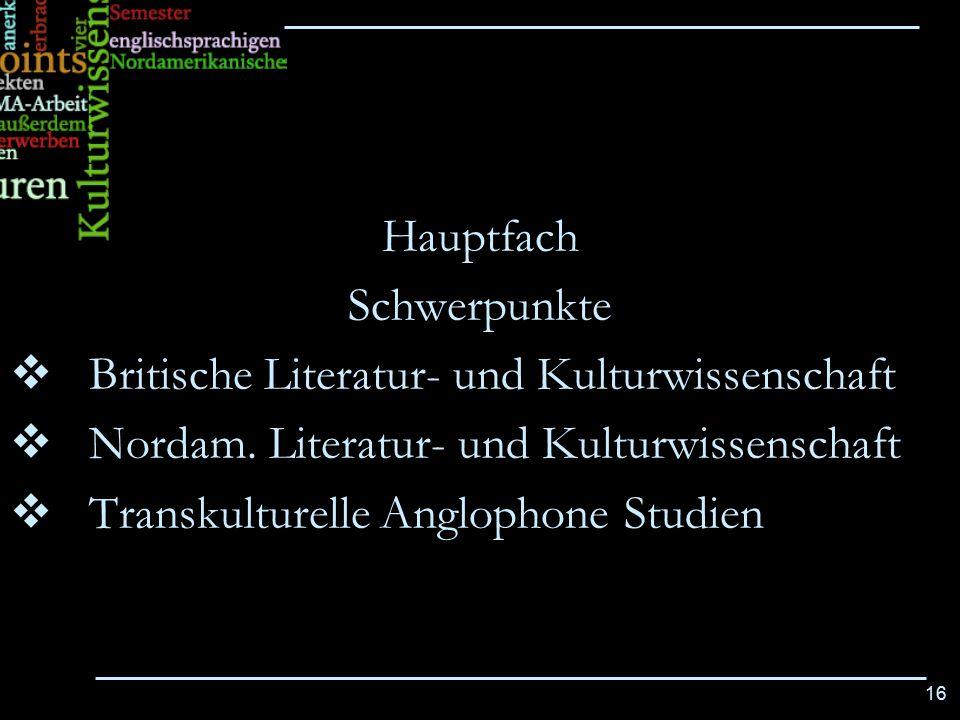 Hauptfach Schwerpunkte. Britische Literatur- und Kulturwissenschaft. Nordam. Literatur- und Kulturwissenschaft.