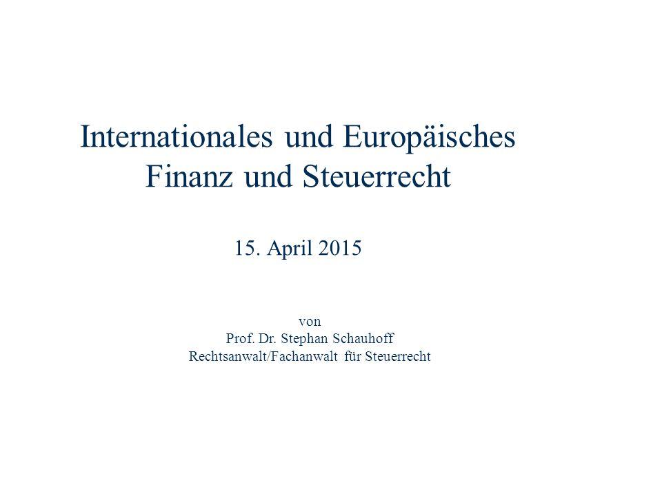Internationales und Europäisches Finanz und Steuerrecht 15. April 2015