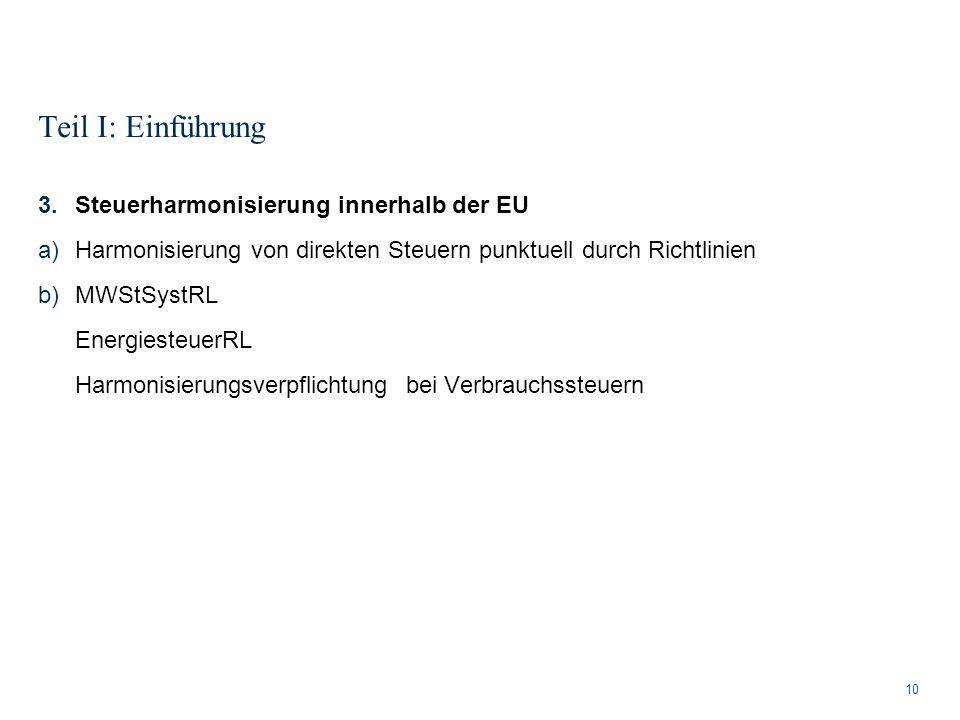 Teil I: Einführung Steuerharmonisierung innerhalb der EU