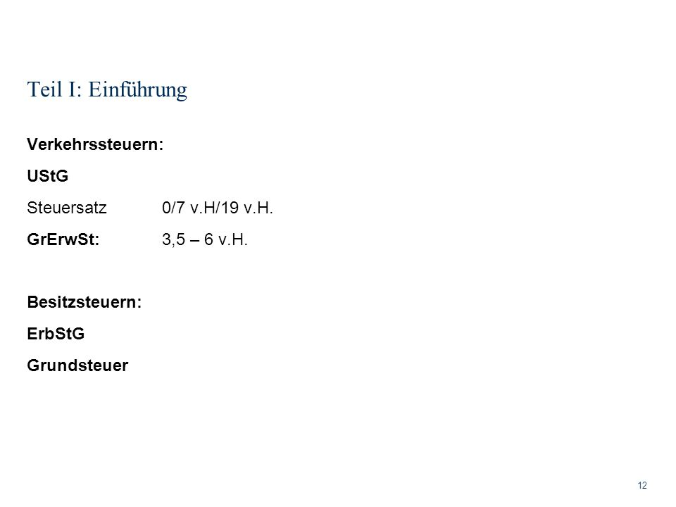 Teil I: Einführung Verkehrssteuern: UStG Steuersatz 0/7 v.H/19 v.H.